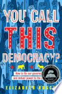 You Call This Democracy  Book PDF