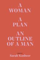 A Woman  a Plan  an Outline of a Man Book PDF