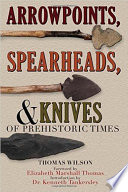 Arrowpoints  Spearheads  and Knives of Prehistoric Times