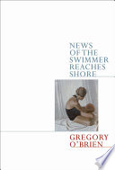 News Of The Swimmer Reaches Shore : politics of french nuclear testing, and the life...