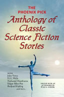 The Phoenix Pick Anthology of Classic Science Fiction Stories (Verne, Wells, Kipling, Hawthorne & More)