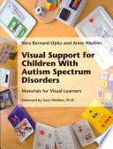 Visual Support for Children with Autism Spectrum Disorders Materials for Visual Learners