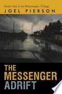 The Messenger Adrift