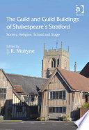 The Guild and Guild Buildings of Shakespeare s Stratford