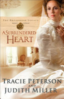 A Surrendered Heart  The Broadmoor Legacy Book  3  Of The Broadmoor Family Flee To Their