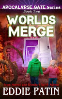 Worlds Merge  Apocalypse Gate Book 2