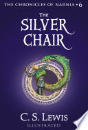 The Silver Chair  The Chronicles of Narnia  Book 6