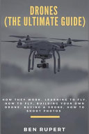 Drones  the Ultimate Guide