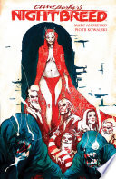 Clive Barker's Nightbreed : clive barker created a secret city of...