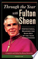 Through The Year With Fulton Sheen : best--the master storyteller, preacher, and faithful servant of...