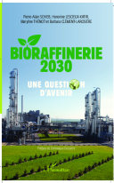 illustration Bioraffinerie 2030. Une question d'avenir