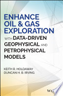 Enhance Oil And Gas Exploration With Data Driven Geophysical And Petrophysical Models book