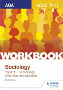 AQA GCSE Sociology (9-1) Workbook Paper 1: The Sociology of Families and Education