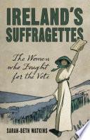 Ireland s Suffragettes