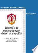 La reforma de los arrendamientos urbanos efectuada por la Ley 4 2013