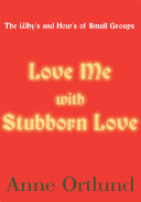 Love Me with Stubborn Love Clearly And Practically How Christians Can