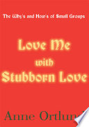 Love Me with Stubborn Love Clearly And Practically How Christians