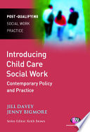 Introducing Child Care Social Work Contemporary Policy And Practice