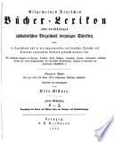 Allgemeines Bücher-Lexikon: Bd. 1875-79. Bearb. u. hrsg. von O. Kistner. 1881-82. 2. v