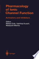 Pharmacology of Ionic Channel Function  Activators and Inhibitors