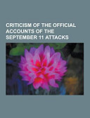 Criticism Of The Official Accounts Of The September 11 Attacks