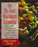 The No Tofu Vegetarian Cookbook