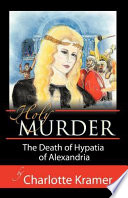 Holy Murder : church? a corrupt fifth century bishop thought...