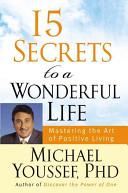 15 Secrets to a Wonderful Life