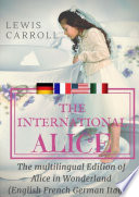 The international Alice : The multilingual edition of Alice in Wonderland (English - French - German - Italian)