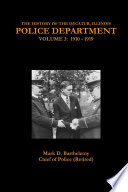 The History Of The Decatur Illinois Police Department Volume 3