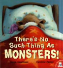 There s No Such Thing As Monsters