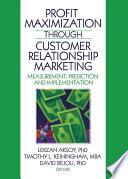 Profit Maximization Through Customer Relationship Marketing