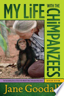 My Life With The Chimpanzees : and how this led to her study of...
