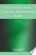 Issues In Global Public Community And Institutional Health 2012 Edition