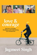 Love & Courage : personal and heartfelt story about family and overcoming...