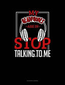 My Headphones Are in Stop Talking to Me: Accounts Journal