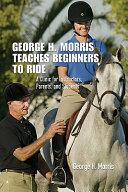 George H  Morris Teaches Beginners to Ride