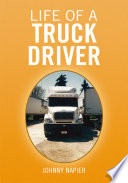 Life of a Truck Driver