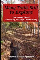 Many Trails Still To Explore