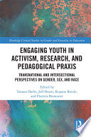 Engaging Youth in Activism  Research and Pedagogical Praxis
