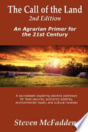 The Call of the Land  2nd Edition    An Agrarian Primer for the 21st Century