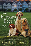 The Barbary Dogs Sequel To The Dog Park Club That Explores