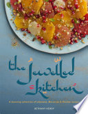 The Jewelled Kitchen: A Stunning Collection of Lebanese, Moroccan and Persian Recipes