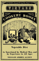 download ebook vegetable diet - as sanctioned by medical men, and by experience in all ages pdf epub