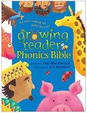 The Growing Reader Phonics Bible