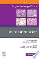 Molecular Pathology An Issue Of Surgical Pathology Clinics Ebook