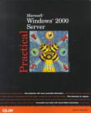Practical Microsoft Windows 2000 Server
