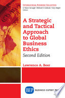 A Strategic and Tactical Approach to Global Business Ethics  Second Edition
