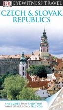DK Eyewitness Travel Czech   Slovak Republics