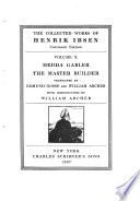 The Collected Works of Henrik Ibsen  Hedda Gabler  The master builder